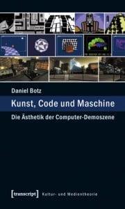 Buchcover: Daniel Botz - Kunst, Code und Maschine