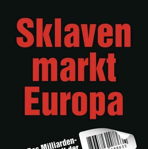 Sklavenmarkt Europa. Nichts worüber man sich aufregen müsste