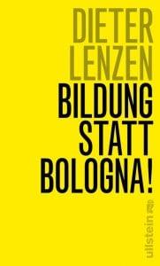 Dieter Lenzen - Bildung statt Bologna (Bild: Ullstein)