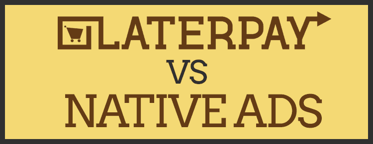 LATERPAY vs NATIVE ADS