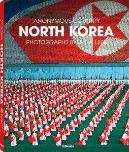 © North Korea - Anonymous Country von Julia Leeb, erschienen bei teNeues, € 79,90 - www.teneues.com.