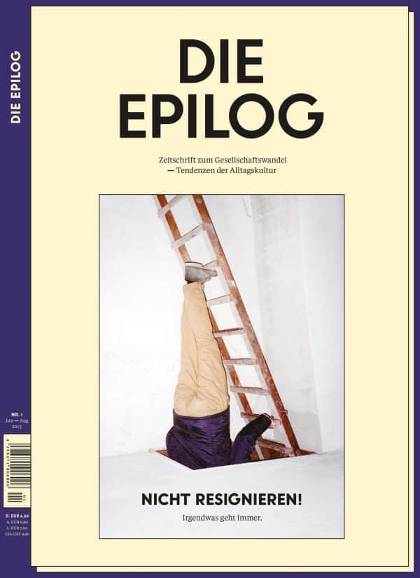 Die Epilog Ausgabe 1 Nicht resignieren